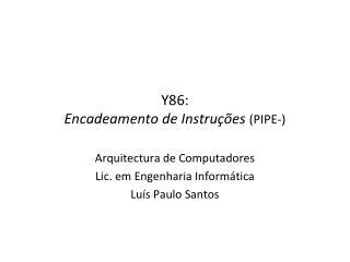 Y86: Encadeamento de Instruções  (PIPE-)
