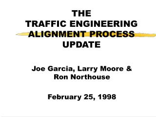THE TRAFFIC ENGINEERING ALIGNMENT PROCESS UPDATE