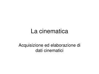 La cinematica