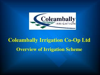 Coleambally Irrigation Co-Op Ltd Overview of Irrigation Scheme
