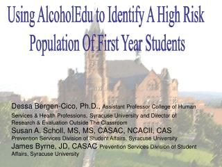 Using AlcoholEdu to Identify A High Risk  Population Of First Year Students