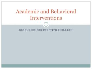 Academic and Behavioral Interventions