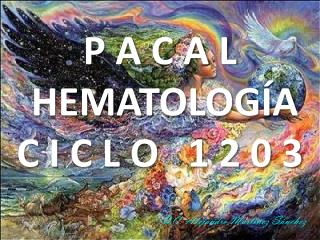 P A C A L  HEMATOLOGÍA C I C L O   1 2 0 3