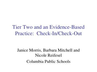 Tier Two and an Evidence-Based Practice:  Check-In/Check-Out