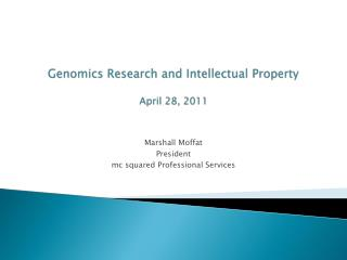 Genomics Research and Intellectual Property April 28, 2011