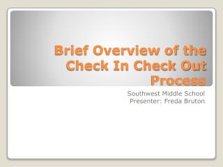 Brief Overview of the Check In Check Out Process