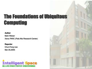The Foundations of Ubiquitous Computing