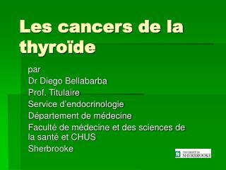 Les cancers de la thyroïde