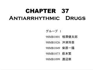 CHAPTER 37 Antiarrhythmic Drugs