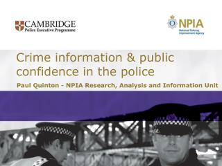 Crime information & public confidence in the police