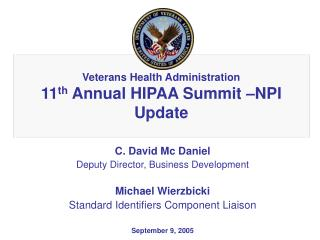 Veterans Health Administration 11 th  Annual HIPAA Summit –NPI Update