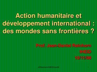 Action humanitaire et développement international : des mondes sans frontières ?