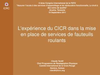 L'expérience du CICR dans la mise en place de services de fauteuils roulants