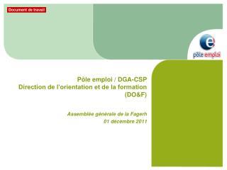 Pôle emploi / DGA-CSP Direction de l'orientation et de la formation (DO&F)
