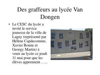 Des graffeurs au lycée Van Dongen