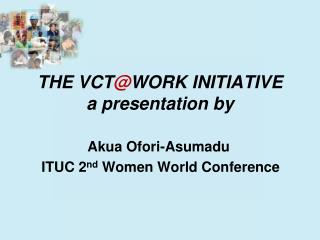 THE VCT @ WORK  INITIATIVE  a presentation by