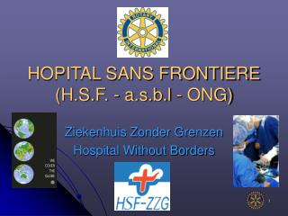 HOPITAL SANS FRONTIERE  (H.S.F. - a.s.b.l - ONG)