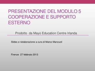 Presentazione del Modulo 5 Cooperazione e supporto esterno