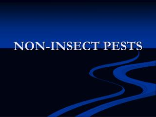 NON-INSECT PESTS