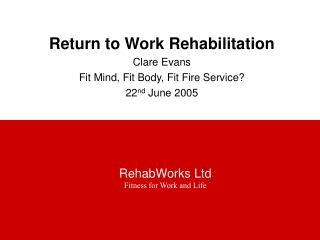 Return to Work RehabilitationClare Evans Fit Mind