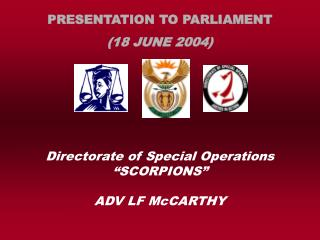 "Directorate of Special Operations ""SCORPIONS"" ADV LF McCARTHY"
