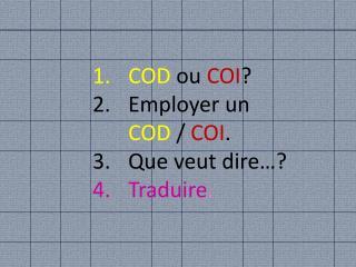 COD  ou  COI ? Employer un    COD  /  COI . Que veut dire…? Traduire .