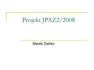 Projekt JPAZ2/2008