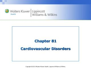Chapter 81 Cardiovascular Disorders
