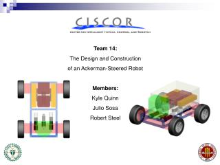 Team 14: The Design and Construction of an Ackerman-Steered Robot Members: Kyle Quinn  Julio Sosa