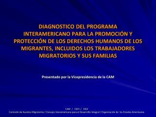 El Programa Interamericano fue aprobado en 2005 mediante Resoluci�n AG/RES. 2141 (XXXV-O/05).