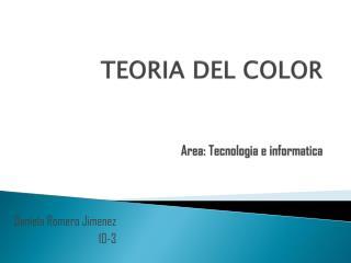 TEORIA DEL COLOR Area: Tecnologia e informatica