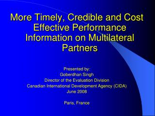 More Timely, Credible and Cost Effective Performance Information on Multilateral Partners