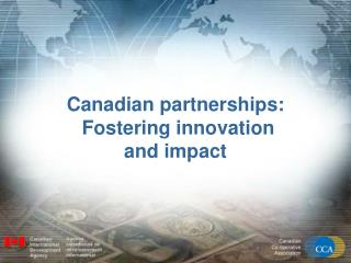 Canadian partnerships:  Fostering innovation and impact