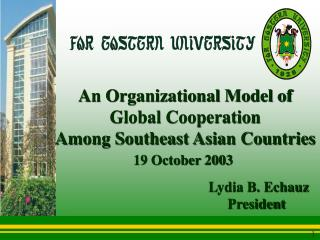 An Organizational Model of       Global Cooperation              Among Southeast Asian Countries