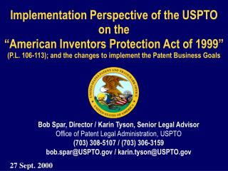 Implementation Perspective of the USPTO  on the   American Inventors Protection Act of 1999   P.L. 106-113; and the chan
