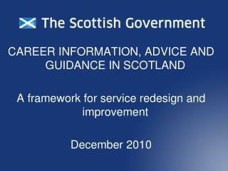 CAREER INFORMATION, ADVICE AND GUIDANCE IN SCOTLAND