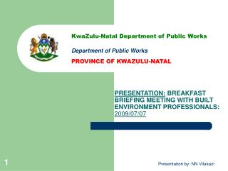 PRESENTATION:  BREAKFAST BRIEFING MEETING WITH BUILT ENVIRONMENT PROFESSIONALS:  2009/07/07