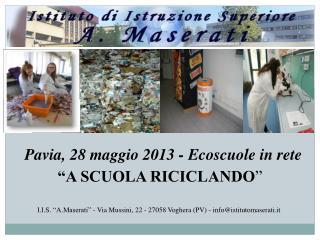 Pavia, 28 maggio 2013 - Ecoscuole in rete �A SCUOLA RICICLANDO �