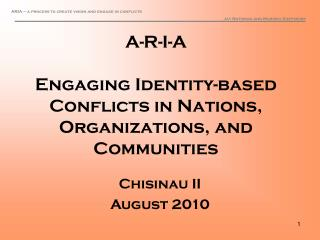 A-R-I-A Engaging Identity-based Conflicts in Nations, Organizations, and Communities