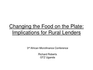 Changing the Food on the Plate:  Implications for Rural Lenders