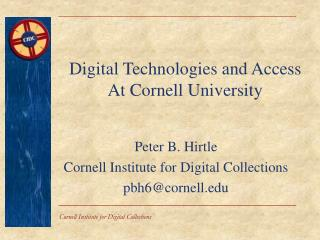 Digital Technologies and Access At Cornell University