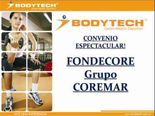 CONVENIO ESPECTACULAR!  FONDECORE Grupo COREMAR