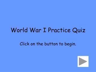 World War I Practice Quiz