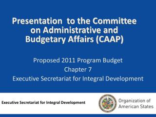 Presentation  to the Committee on Administrative and Budgetary Affairs (CAAP)