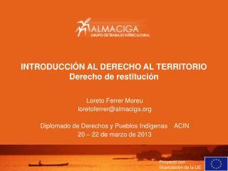INTRODUCCIÓN AL DERECHO AL TERRITORIO Derecho de restitución
