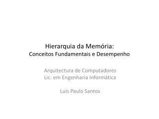 Hierarquia da Memória: Conceitos Fundamentais e Desempenho