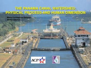 THE PANAMA CANAL WATERSHED: PHYSICAL PROCESS AND HUMAN DIMENSION