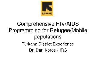 Comprehensive HIV/AIDS Programming for Refugee/Mobile populations