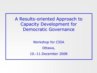 A Results-oriented Approach to  Capacity Development for Democratic Governance