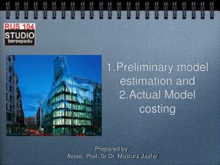 1.Preliminary model estimation and 2.Actual Model costing